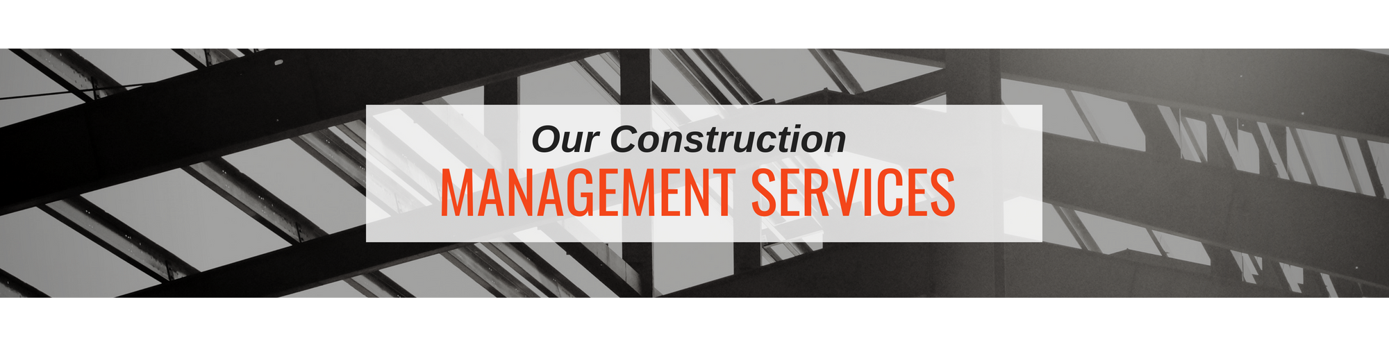 Our construction management services